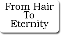 From Hair To Eternity